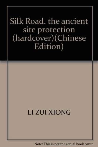 9787030107145: Silk Road, the ancient site protection (hardcover)