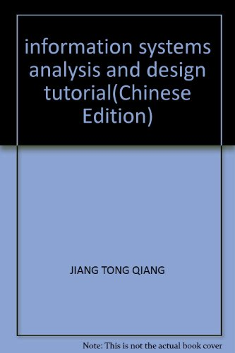information systems analysis and design tutorial(Chinese Edition): JIANG TONG QIANG