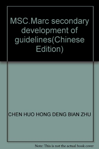 MSC.Marc secondary development of guidelines(Chinese Edition): CHEN HUO HONG DENG BIAN ZHU