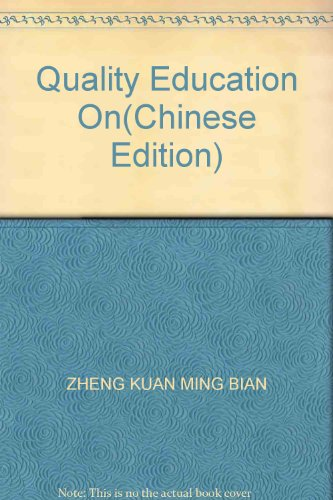 Quality Education On(Chinese Edition): ZHENG KUAN MING BIAN