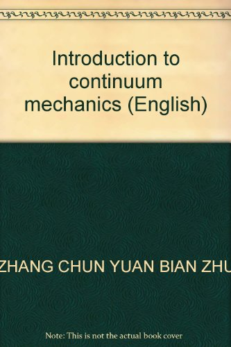 Introduction to continuum mechanics (English)(Chinese Edition): ZHANG CHUN YUAN BIAN ZHU