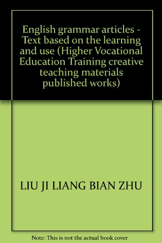 9787030163110: English grammar articles - Text based on the learning and use (Higher Vocational Education Training creative teaching materials published works)