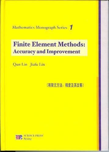 9787030166562: Finite Element Methods: Accuracy and Improvement (Mathematics Monograph)