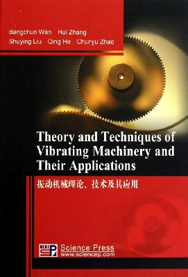 9787030283825: Theory and Techniques of Vibrating Machinery and Their Applications