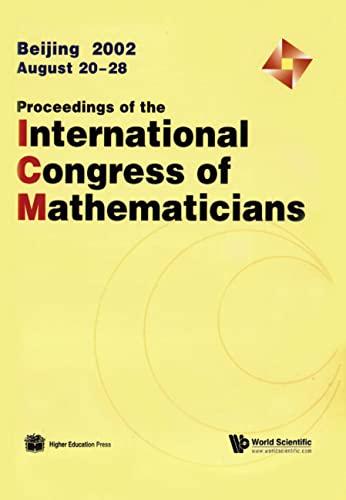 Proceedings of the International Congress of Mathematicians: Beijing 2002, August 20-28 (...