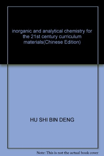 inorganic and analytical chemistry for the 21st century curriculum materials(Chinese Edition): HU ...