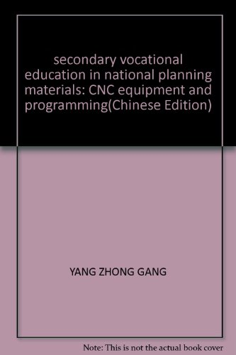 9787040102710: secondary vocational education in national planning materials: CNC equipment and programming(Chinese Edition)
