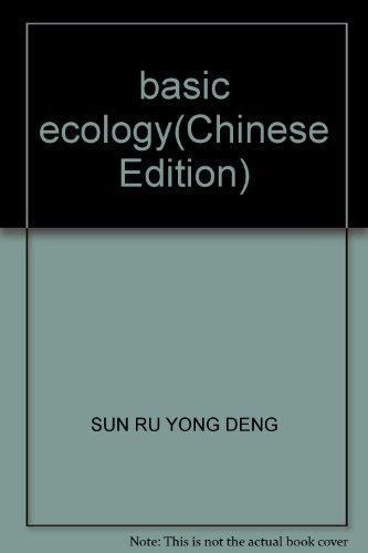 basic ecology(Chinese Edition): SUN RU YONG DENG