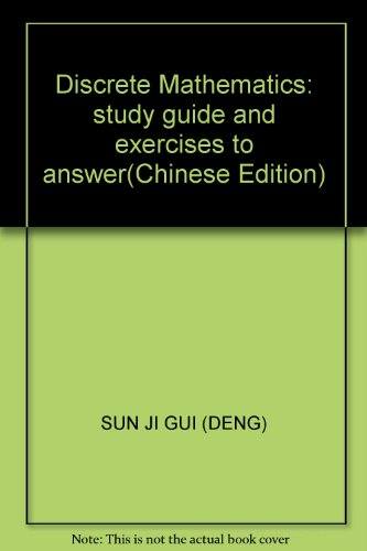 Discrete Mathematics : study guide and answer exercises(Chinese Edition): SUN JI GUI DENG [ BIAN ]