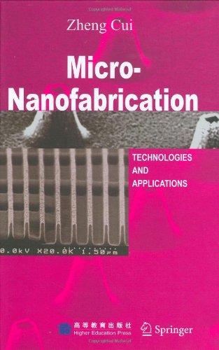 Micro-Nanofabrication Technologies and Application: Zheng Cui