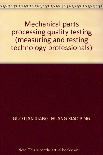 9787040299090: Mechanical parts processing quality testing (measuring and testing technology professionals)