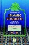 Islamic Etiquette (A part from the Minhaj-ul-Muslim: Al-Jazairi, Sh. Abu