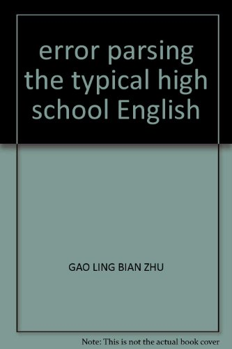 error parsing the typical high school English(Chinese Edition): GAO LING BIAN ZHU