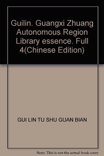 Guilin. Guangxi Zhuang Autonomous Region Library essence. Full 4(Chinese Edition): GUI LIN TU SHU ...