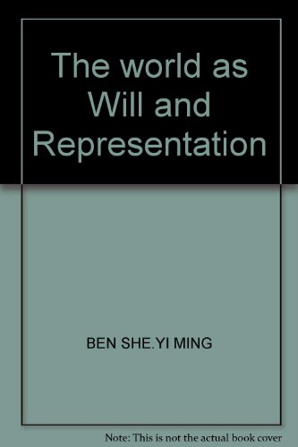 The world as Will and Representation(Chinese Edition): BEN SHE.YI MING