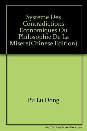 Systeme des Contradictions economiques ou Philosophie de la Misere(Chinese Edition): PU LU DONG