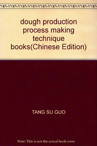 dough production process making technique books(Chinese Edition): TANG SU GUO