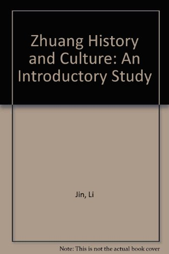 Zhuang History and Culture:An Introductory Study(Chinese Edition): Jin Li