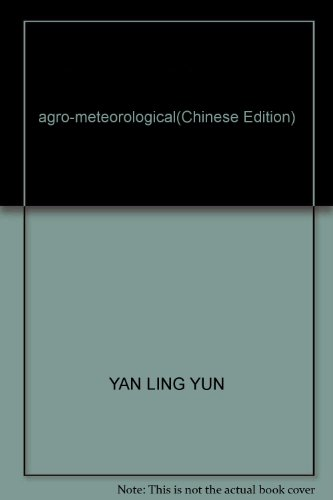 agro-meteorological(Chinese Edition): YAN LING YUN