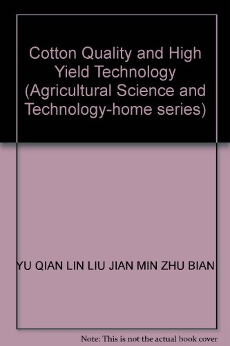 Cotton Quality and High Yield Technology (Agricultural: YU QIAN LIN