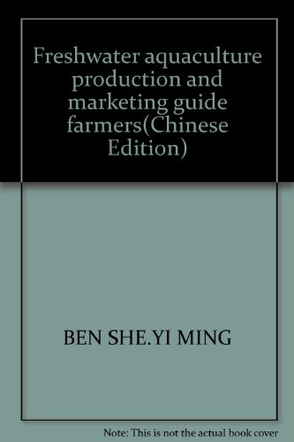 9787109113480: Freshwater aquaculture production and marketing guide farmers(Chinese Edition)