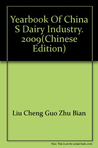 Yearbook of China s dairy industry. 2009(Chinese Edition): LIU CHENG GUO ZHU BIAN