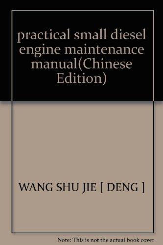 practical small diesel engine maintenance manual(Chinese Edition): WANG SHU JIE [ DENG ]