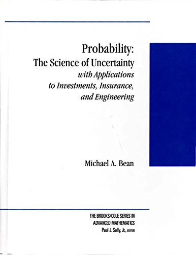 PROBABILITY: The Science of Uncertainty with Applications: Bean, Michael A.