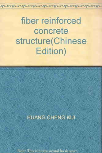 fiber reinforced concrete structure(Chinese Edition): HUANG CHENG KUI