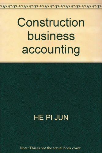 Construction business accounting(Chinese Edition): HE PI JUN