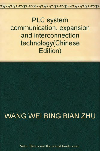 PLC system communication. expansion and interconnection technology(Chinese Edition): WANG WEI BING ...