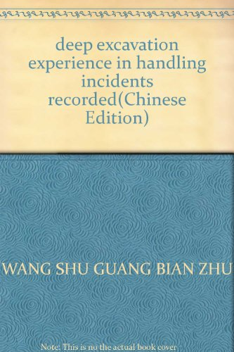 deep excavation experience in handling incidents recorded(Chinese: WANG SHU GUANG