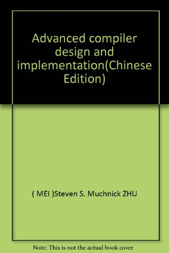 9787111164296: Advanced compiler design and implementation(Chinese Edition)