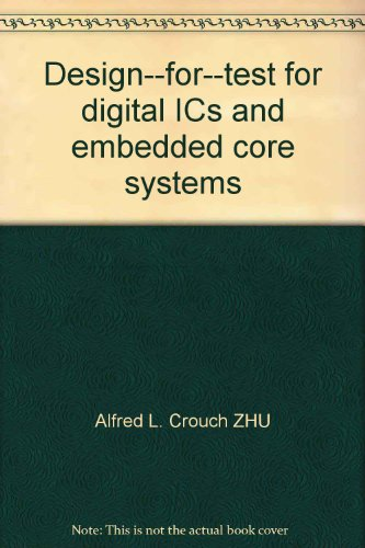 9787111187066: Design--for--test for digital ICs and embedded core systems