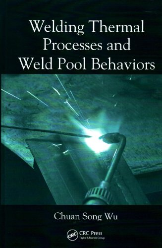 Welding Thermal Processes and Weld Pool Behaviors: Wu, Chuan Song