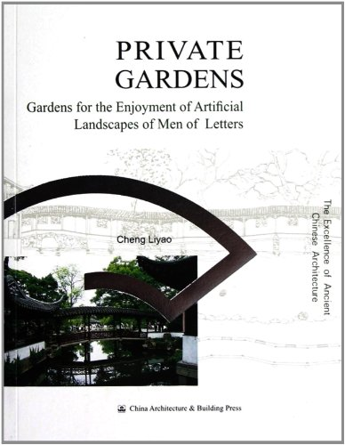 PRIVATEGARDENS-TheExcellenceofAncientChineseArchitecture(Chinese Edition): BEN SHE.YI MING