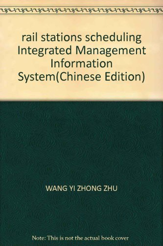 rail stations scheduling Integrated Management Information System(Chinese Edition): WANG YI ZHONG ...