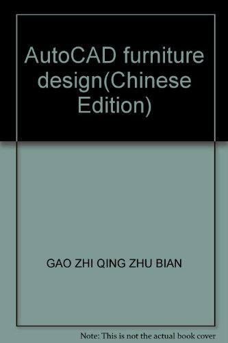 AutoCAD furniture design(Chinese Edition): GAO ZHI QING ZHU BIAN