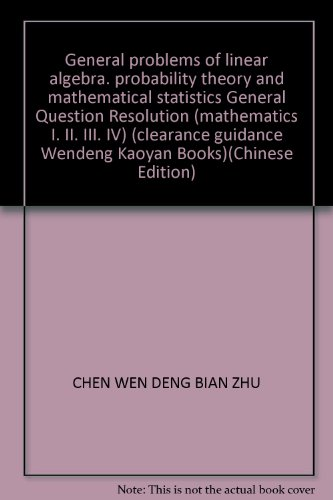 General problems of linear algebra. probability theory: CHEN WEN DENG