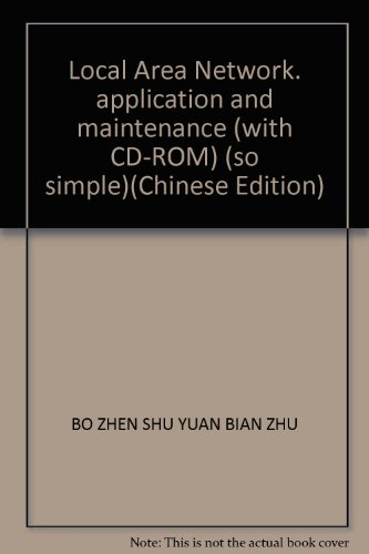 Local Area Network. application and maintenance (with: BO ZHEN SHU
