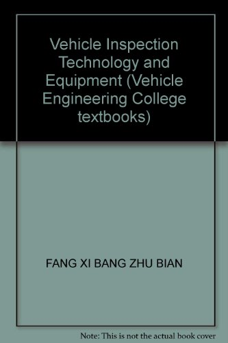 9787114055317: Vehicle Inspection Technology and Equipment (Vehicle Engineering College textbooks)