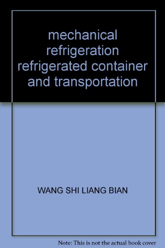 9787114056642: mechanical refrigeration refrigerated container and transportation