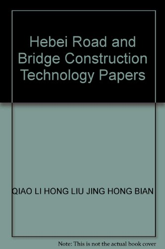 Hebei Road and Bridge Construction Technology Papers(Chinese: QIAO LI HONG
