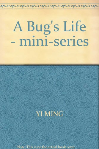A Bug's Life - mini-series(Chinese Edition): YI MING