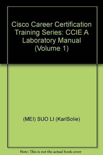 Cisco Career Certification Training Series: CCIE A Laboratory Manual (Volume 1)(Chinese Edition): ...