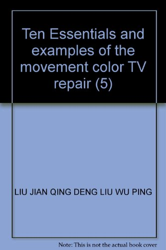 9787115128546: Ten Essentials and examples of the movement color TV repair (5)