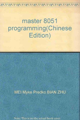 master 8051 programming: MEI Myke Predko BIAN ZHU
