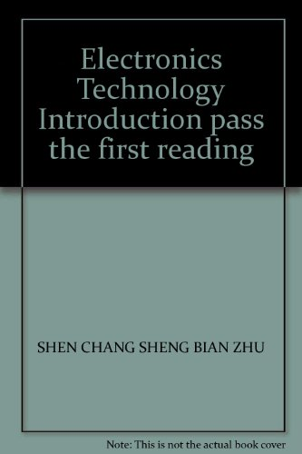 Electronics Technology Introduction pass the first reading(Chinese: SHEN CHANG SHENG