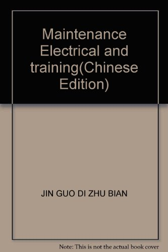 Maintenance Electrical and training(Chinese Edition): JIN GUO DI ZHU BIAN