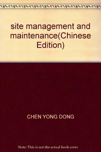 site management and maintenance(Chinese Edition): CHEN YONG DONG